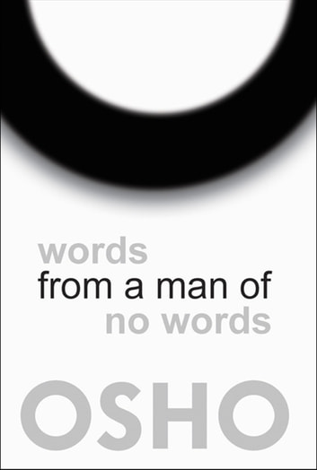 Words from a Man of No Words ebook by Osho,Osho International Foundation