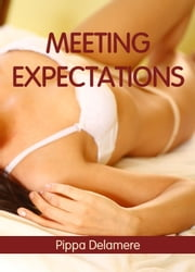 Meeting Expectations (Escort Sex Diaries) ebook by Pippa Delamere
