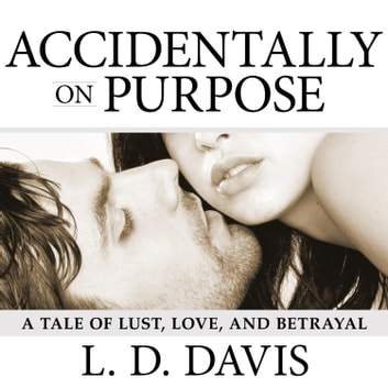 Accidentally on Purpose audiobook by L. D. Davis