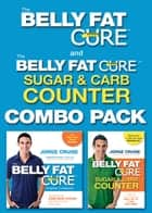 The Belly Fat Cure Sugar & Carb Counter REVISED ebook by Jorge Cruise