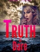 Truth Or Dare ebook by Sandra C Clemins