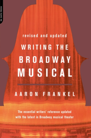 Writing The Broadway Musical ebook by Aaron Frankel