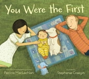 You Were the First ebook by Stephanie Graegin,Patricia MacLachlan