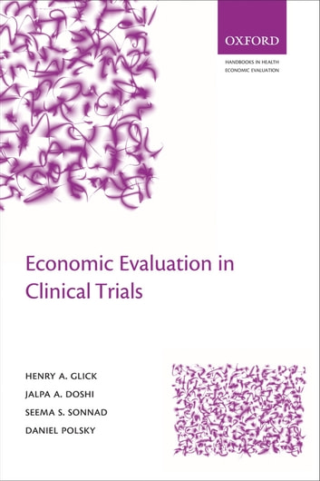 Economic Evaluation in Clinical Trials ebook by Henry A Glick,Jalpa A Doshi,Seema S Sonnad,Daniel Polsky