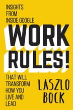 Work Rules!, Insights from Inside Google That Will Transform How You Live and Lead