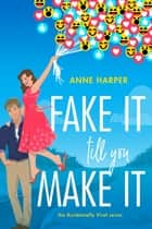 Fake It Till You Make It ebook by Anne Harper