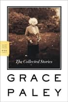 The Collected Stories ebook by Grace Paley