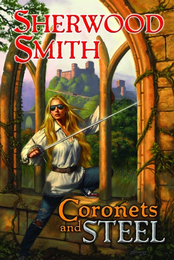 Coronets and Steel eBook by Sherwood Smith