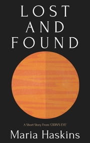 Lost And Found: A Short Story From ODIN'S EYE ebook by Maria Haskins