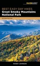 Best Easy Day Hikes Great Smoky Mountains National Park ebook by Randy Johnson