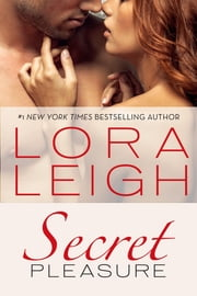 Secret Pleasure ebook by Lora Leigh