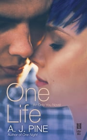 One Life - An Only You Novel ebook by A. J. Pine