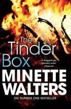 The Tinder Box eBook by Minette Walters