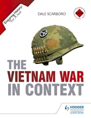 Enquiring History: The Vietnam War in Context ebook by Dale Scarboro
