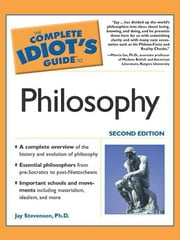 The Complete Idiot's Guide to Philosophy, 2E ebook by Jay Stevenson PhD