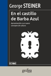 En el Castillo Barba Azul ebook by George Steiner