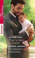 Pour le bien de Layla - En mission séduction ebook by Allison Leigh, Brenda Jackson
