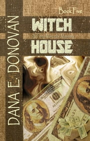 Witch House (Detective Marcella Witch's series, book 5) ebook by Dana E. Donovan