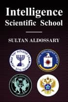 Intelligence Scientific School ebook by Sultan Aldossary