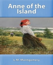 Anne of the Island ebook by L.M. Montgomery.