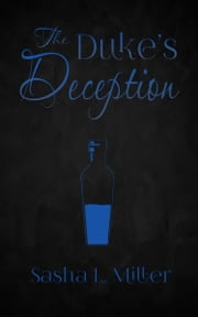 The Duke's Deception ebook by Sasha L. Miller