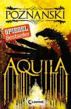 Aquila ebook by Ursula Poznanski