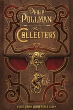The Collectors, A His Dark Materials Story