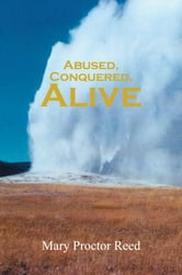 Abused, Conquered, Alive ebook by Mary Proctor Reed