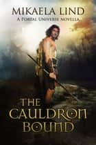 The Cauldron Bound - The Bronze Age clans, #1 ebook by Mikaela Lind