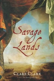 Savage Lands ebook by Clare Clark