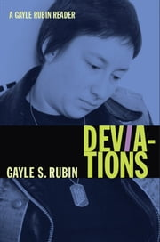 Deviations - A Gayle Rubin Reader ebook by Gayle S. Rubin