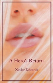 A Hero's Return ebook by Xavier Edwards