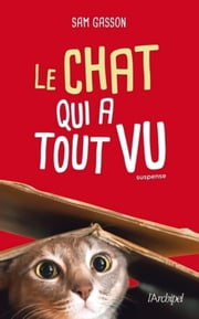 Le chat qui a tout vu eBook by Sam Gasson, Catherine Duras