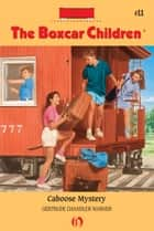Caboose Mystery ebook by David Cunningham,Gertrude  C. Warner