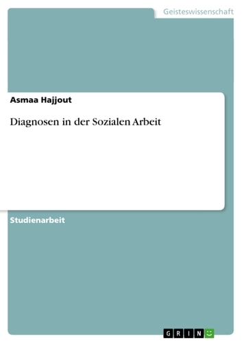 Diagnosen in der Sozialen Arbeit ebook by Asmaa Hajjout