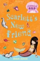 Scarlett's New Friend: Mermaid S.O.S. ebook by Gillian Shields,Helen Turner