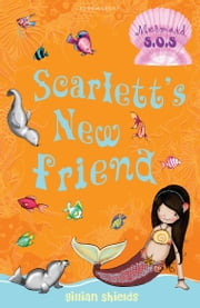 Scarlett's New Friend: Mermaid S.O.S. - Mermaid S.O.S. ebook by Gillian Shields,Helen Turner
