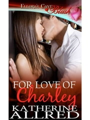 For Love of Charley ebook by Katherine Allred