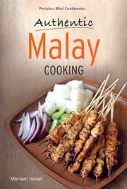 Authentic Malay Cooking ebook by Meriam Ismail