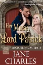 Her Muse, Lord Patrick ebook by Jane Charles