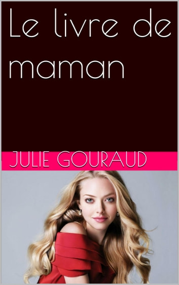Le livre de maman ebook by JULIE GOURAUD