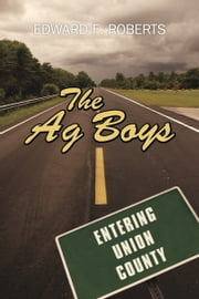 The Ag Boys ebook by Edward F. Roberts