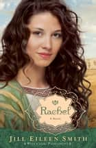 Rachel (Wives of the Patriarchs Book #3) ebook by Jill Eileen Smith
