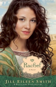 Rachel (Wives of the Patriarchs Book #3) - A Novel ebook by Jill Eileen Smith