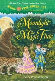 Magic Tree House #41: Moonlight on the Magic Flute ebook by Mary Pope Osborne,Sal Murdocca