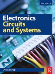 Electronics - Circuits and Systems ebook by Owen Bishop,Owen Bishop