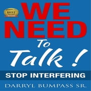 We Need To Talk ! ebook by darryl Bumpass sr