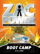 Zac Power: Boot Camp ebook by H. I. Larry