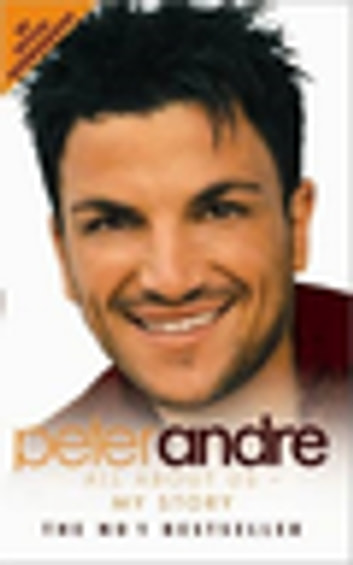 Peter Andre: All About Us - My Story ebook by Peter Andre