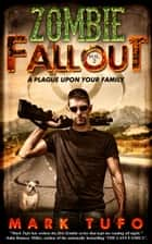 Zombie Fallout 2: A Plague Upon Your Family ebook by